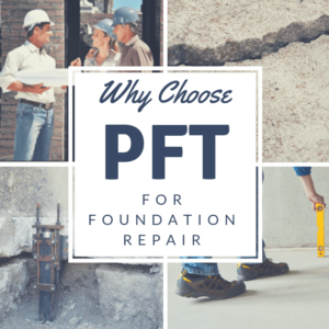 why choose PFT for foundation repair graphic